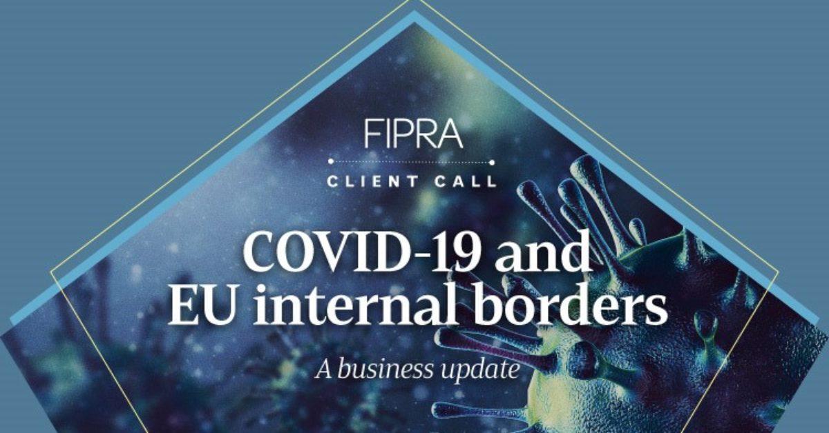 FIPRA CLIENT CALLS: COVID-19 & EU Internal Borders