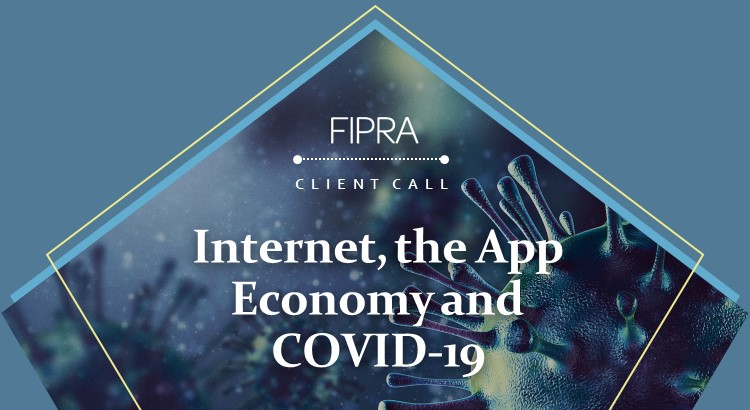 FIPRA Client Call: Internet, the App Economy and COVID-19. A conversation, introduced by Sir Julian King